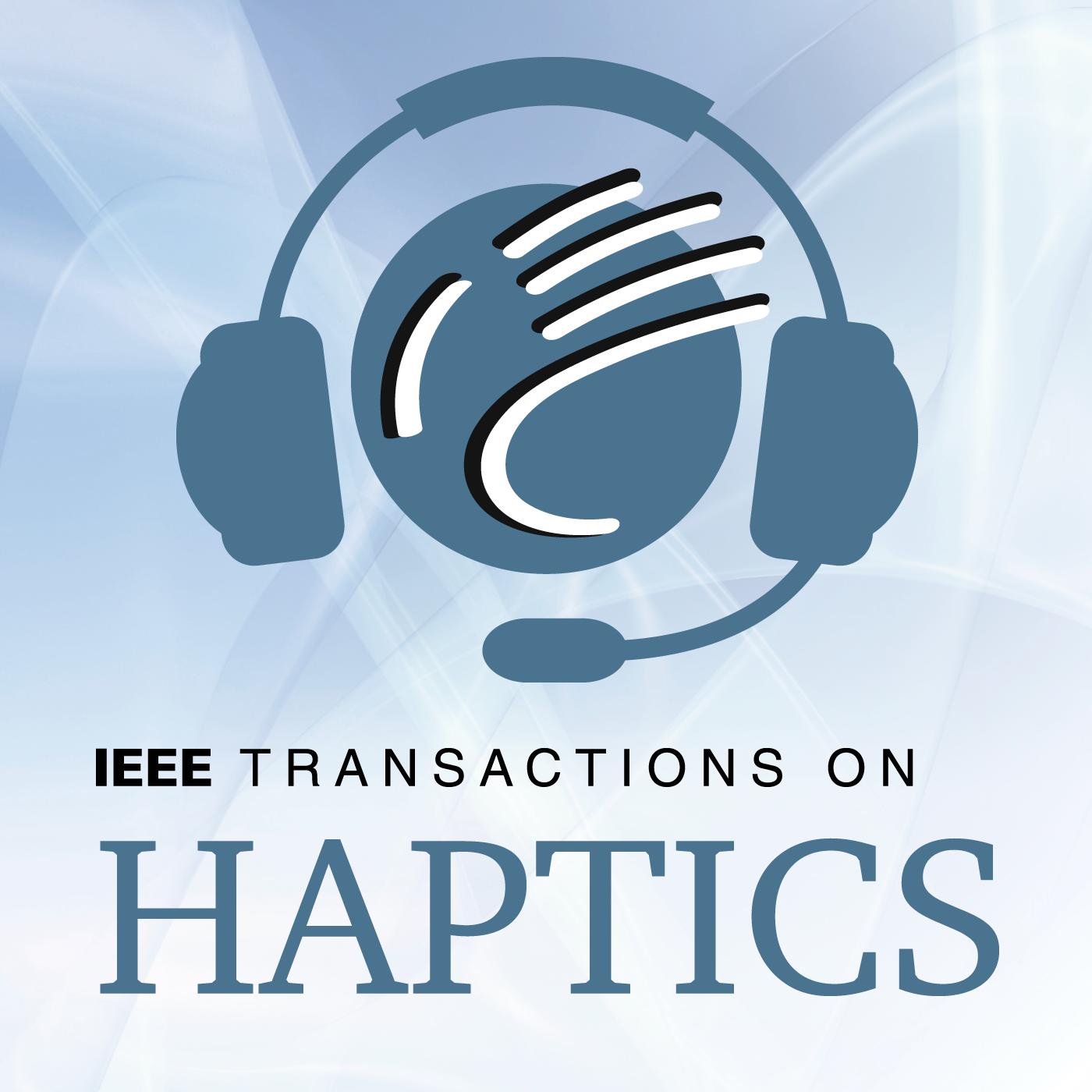 IEEE Transactions on Haptics Podcast